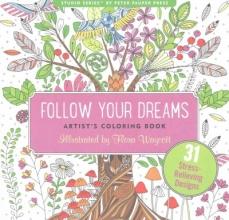 Follow Your Dreams Artist`s Coloring Books