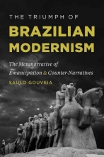 Gouveia, Saulo The Triumph of Brazilian Modernism