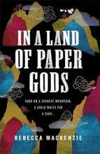 Mackenzie, Rebecca In a Land of Paper Gods