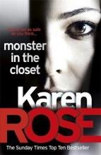 Rose, Karen Rose*The Monster In The Closet