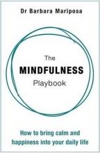 Dr. Barbara Mariposa The Mindfulness Playbook