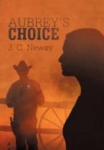 Neway, J. C. Aubrey's Choice