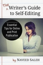 Saleh, Naveed The Writer`s Guide to Self-Editing