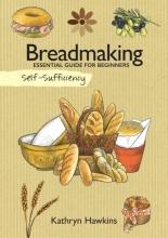 Hawkins, Kathryn Self-Sufficiency: Breadmaking