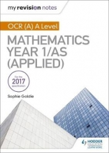 Dudzic, Stella My Revision Notes: OCR (A) A Level Mathematics Year 1/AS (Applied)