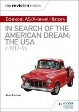 Farmer, Alan My Revision Notes: Edexcel AS/A-level History: In search of the American Dream: the USA, c1917-96