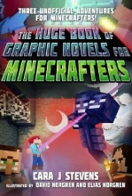 Stevens, Cara J. The Huge Book of Graphic Novels for Minecrafters