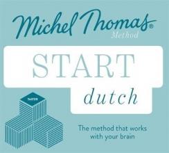 Cobie Adkins-De Jong,   Els Van Geyte,   Michel Thomas Start Dutch New Edition (Learn Dutch with the Michel Thomas Method)