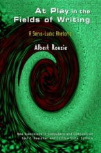 Albert Rouzie At Play in the Fields of Writing