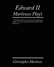 Marlowe, Christopher Edward II. Marlowe`s Plays