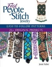 Fabre, Josie Fast Peyote Stitch Jewelry