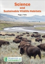 Parks, Peggy J. Science and Sustainable Wildlife Habitats