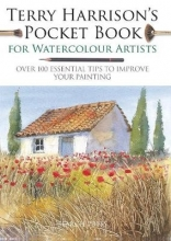 Harrison, Terry Terry Harrison`s Pocket Book for Watercolour Artists