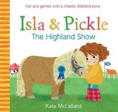 McLelland, Kate Isla and Pickle: The Highland Show