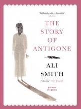 Ali Smith,   Laura Paoletti The Story of Antigone