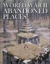 Kerrigan, Michael World War II Abandoned Places