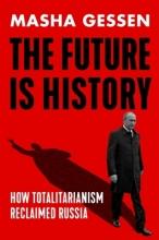 Masha Gessen The Future is History