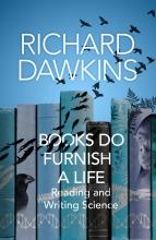 Richard Dawkins, Books do Furnish a Life