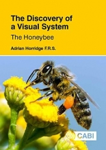 Adrian (Formerly of The Australian National University, Canberra) Horridge The Discovery of a Visual System - The Honeybee
