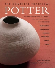 Josie Warshaw The Complete Practical Potter
