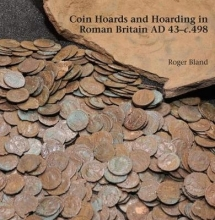 Bland, Roger Coin Hoards and Hoarding in Roman Britain ad 43 - c498