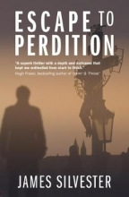 Silvester, James Escape to Perdition