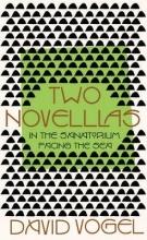 Vogel, David Two Novellas