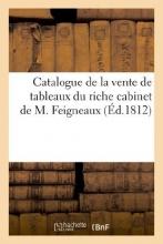 Clisorius Catalogue de La Vente de Tableaux Du Riche Cabinet de M. Feigneaux, Vente 30 Nov. 1812
