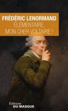 Frédéric Lenormand Elémentaire, mon cher Voltaire !