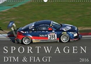SchnelleWelten SPORTWAGEN DTM & FIA GT (Wandkalender 2016 DIN A3 quer)