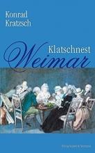 Kratzsch, Konrad Klatschnest Weimar