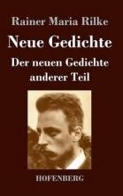Rilke, Rainer Maria Neue Gedichte Der neuen Gedichte anderer Teil