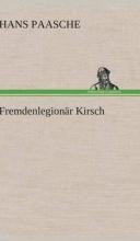 Paasche, Hans Fremdenlegionär Kirsch