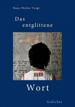 Voigt, Hans-Walter Das entglittene Wort