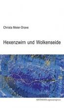 Meier-Drave, Christa Hexenzwirn und Wolkenseide
