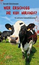 Gleichmann, Gerald Wer erschoss die Kuh Miranda?