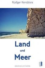 Kendziora, Rüdiger Land und Meer