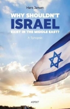 Hans Jansen , Why shouldn`t Israel exist in the Middle East?