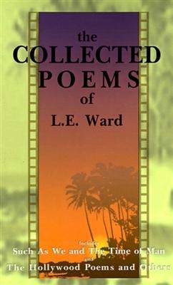 L E Ward,The Collected Poems of L. E. Ward