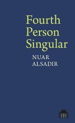 Nuar Alsadir,Fourth Person Singular