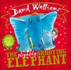 David Walliams,   Tony Ross, The Slightly Annoying Elephant