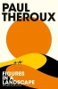 Paul,Theroux, Figures in a Landscape