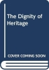 Michael (University College, London, UK) Rowlands,   Beverley (University College London, UK) Butler, The Dignity of Heritage