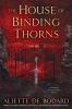 Bodard, Aliette De, The House of Binding Thorns