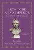 Suetonius,   Osgood, Josiah, How to Be a Bad Emperor