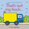 Watt, Fiona, That`s Not My Truck