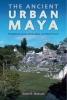 Hutson, Scott R, Ancient Urban Maya