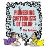 Jackson, Tim, Pioneering Cartoonists of Color