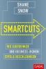 Snow, Shane, Smartcuts