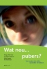 Marga Akkerman, Geraldien Blokland e.a., Wat nou ... pubers?Wat nou... pubers?
